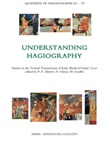 Understanding hagiography. Studies in the textual transmission of early medieval saints' lives Ebook di  Paolo Chiesa, Monique Goullet, Paulo Farmhouse Alberto