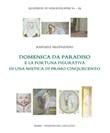 Domenica da Paradiso e la fortuna figurativa di una mistica di primo Cinquecento Ebook di  Raffaele Argenziano