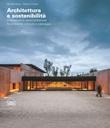 Architettura e sostenibilità Innovazione e sperimentazione tra ambiente costruito e paesaggio. Ediz. italiana e inglese Libro di