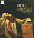 David e Caravaggio. La crudeltà della natura, il profumo dell'ideale. Ediz. a colori Libro di  Fernando Mazzocca
