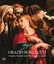 Orazio Borgianni. Un genio inquieto nella Roma di Caravaggio. Ediz. a colori Libro di