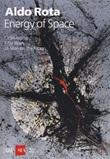 Aldo Rota. Energy of space. Celebrating fifty years of man on the moon. Ediz. italiana e inglese Libro di
