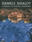 Daniele Sigalot. A portrait of everyone, everywhere. Ediz. illustrata Libro di