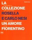 La collezione Rosella e Carlo Nesi. Un amore infinito. Ediz. italiana e inglese Libro di