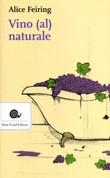 Vino (al) naturale Libro di  Alice Feiring