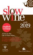 Slow wine 2019. A year in the life of slow wine Libro di