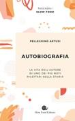 Autobiografia Libro di  Pellegrino Artusi