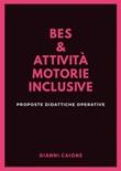 Bes & attività motorie inclusive. Proposte didattiche operative Ebook di  Gianni Caione, Gianni Caione