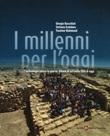 I millenni per l'oggi. L'archeologia contro la guerra: Urkesh di ieri nella Siria di oggi Libro di  Giorgio Buccellati, Stefania Ermidoro, Yasmine Mahmoud