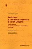 Dulcinea o la ultima aventura de don Quijote Libro di  Carlos Selvagem