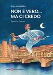 Non è vero... ma ci credo. Spettri a Firenze Libro di  Elena Giannarelli