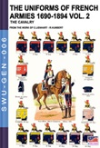 The uniforms of french armies 1690-1894. Vol. 2: Libro di  Constance Lienhart