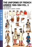 The uniforms of french armies 1690-1894. Vol. 3: Libro di  Constance Lienhart