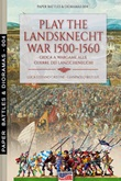 Play the landsknecht war 1500-1560-Gioca a wargame alle guerre dei Lanzichenecchi Libro di  Luca Stefano Cristini