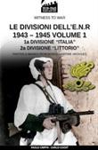 Le divisioni dell'E.N.R. 1943-1945. Vol. 1: Libro di  Paolo Crippa, Carlo Cucut