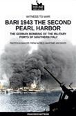 Bari 1943: the second Pearl Harbor. Nuova ediz. Libro di  Francesco Mattesini