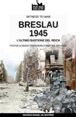 Breslau 1945: l'ultimo bastione del Reich. Nuova ediz. Libro di  Eduardo Manuel Gil Martínez