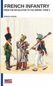 French infantry from the Revolution to the Empire. Ediz. illustrata. Vol. 2: Libro di  Enrico Acerbi