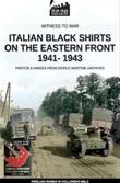 Italian black shirts on the Eastern front 1941-1943. Nuova ediz. Libro di  Pierluigi Romeo Di Colloredo Mels