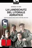 La Landschutz del Litorale Adriatico. Ediz. illustrata Libro di  Paolo Crippa, Giovanni Maressi