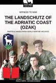 The Landschutz of the Adriatic Coast (OZAK). Nuova ediz. Libro di  Paolo Crippa, Giovanni Maressi