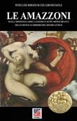 Le Amazzoni. Ediz. illustrata Libro di  Pierluigi Romeo di Colloredo Mels
