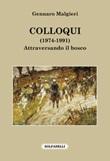 Colloqui (1974-1991). Attraversando il bosco Libro di  Gennaro Malgieri