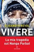 Vivere. La mia tragedia sul Nanga Parbat Ebook di  Elisabeth Revol, Eliane Patriarca