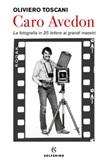 Caro Avedon. La fotografia in 25 lettere ai grandi maestri Ebook di  Oliviero Toscani