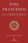Cambiamo! Riflessioni spirituali Ebook di Francesco (Jorge Mario Bergoglio)