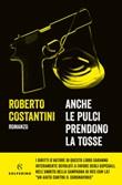 Anche le pulci prendono la tosse Ebook di  Roberto Costantini