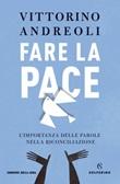 Fare la pace. L'importanza delle parole nella riconciliazione Ebook di  Vittorino Andreoli