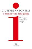 Il mondo visto dalle parole. Un viaggio nell'italiano di oggi Ebook di  Giuseppe Antonelli