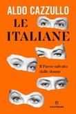 Le italiane. Il Paese salvato dalle donne Ebook di  Aldo Cazzullo