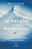 La falena e la montagna. Una storia di Everest, amore e guerra Ebook di  Ed Caesar
