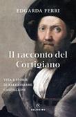 Il racconto del cortigiano Ebook di  Edgarda Ferri