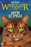 Sotto le stelle. Warrior cats Ebook di  Erin Hunter, Erin Hunter