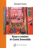 Rose e misteri in Costa Smeralda Libro di  Giovanni Canu