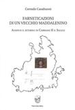 Farneticazioni di un vecchio maddalenino. Auspico il ritorno di Corrado II il Salico Libro di  Corrado Casabuoni