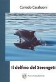 IL delfino del Serengeti Libro di  Corrado Casabuoni