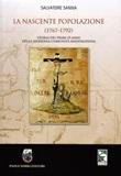 La nascente popolazione (1767-1792) Storia dei primi 25 anni della Moderna Comunità Maddalenina Libro di  Salvatore Sanna