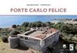 Forte Carlo Felice Libro di  Antonio Frau, Giovanna Sotgiu