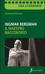 Ingmar Bergman. Il maestro raccontato
