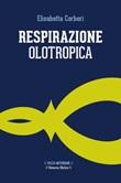Respirazione olotropica Ebook di  Elisabetta Corberi