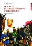 Le stanze dell'immaginazione underground Ebook di  Matteo Ficara