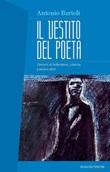 Il vestito del poeta. Percorsi di letteratura, scienza, poesia e altro Ebook di  Antonio Bertoli