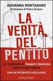 La verità del pentito. Le rivelazioni di Gaspare Spatuzza sulle stragi mafiose Libro di  Giovanna Montanaro