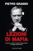 Lezioni di mafia. La storia, i crimini e i misteri di Cosa nostra, le indagini dell'antimafia. Con 2 DVD Libro di  Pietro Grasso