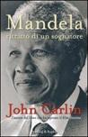 Mandela. Ritratto di un sognatore