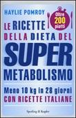 Le ricette della dieta del supermetabolismo Libro di  Haylie Pomroy